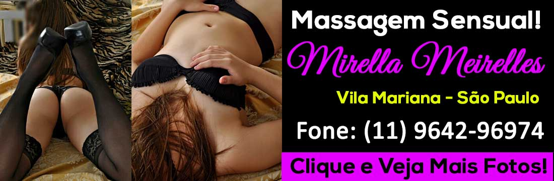 Massagem Erótica Vila Mariana - Massagista Mirella. F: (11) 96429-6974
